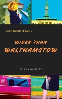 Jeremy Cameron - writer, author, novelist, UK Wider Than Walthamstow